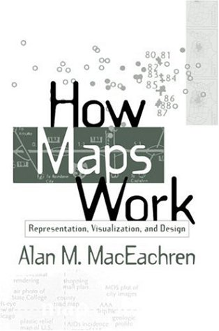 How Maps Work: Representation, Visualization, and Design 9781572300408