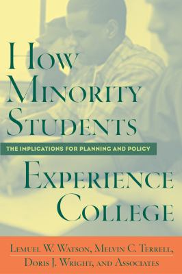 How Minority Students Experience College: Implications for Planning and Policy 9781579220495