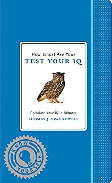 How Smart Are You? Test Your IQ 9781579129026