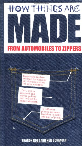 How Things Are Made: From Automobiles to Zippers 9781579122744