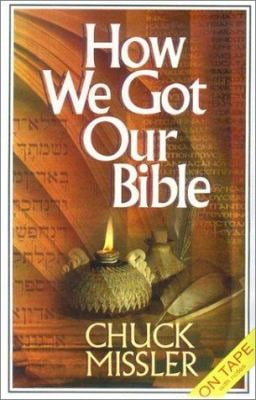 How We Got Our Bible: Briefing Package [With Supplemental Notes] 9781578211005