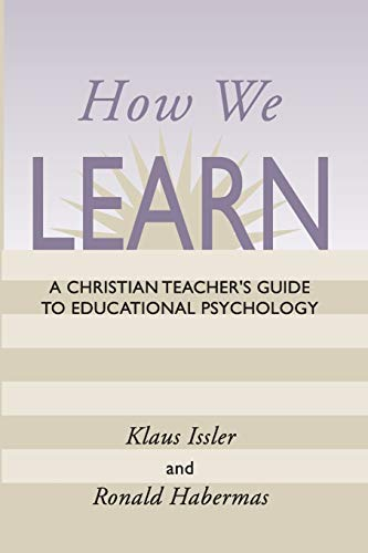 How We Learn: A Christian Teacher's Guide to Educational Psychology 9781579109677