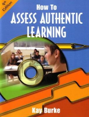 How to Assess Authentic Learning 9781575179407