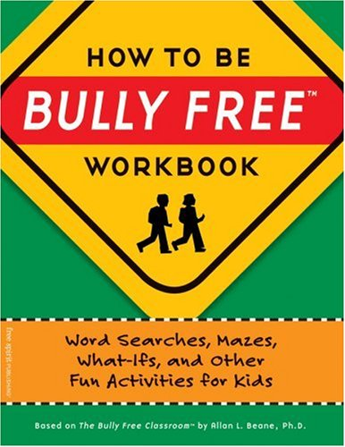 How to Be Bully Free Workbook: Word Searches, Mazes, What-Ifs, and Other Fun Activities for Kids 9781575422152