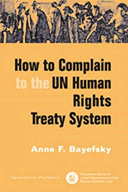 How to Complain to the UN Human Rights Treaty System 9781571052834