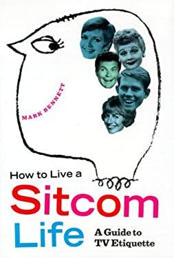 How to Live a Sitcom Life 9781575000589