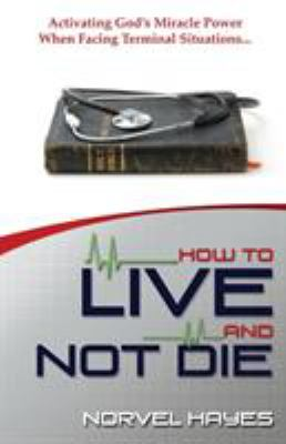 How to Live and Not Die 9781577947240