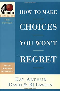 How to Make Choices You Won't Regret 9781578568031
