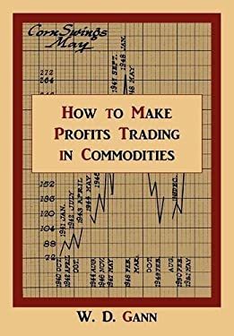 How to Make Profits Trading in Commodities: A Study of the Commodity Market 9781578988839