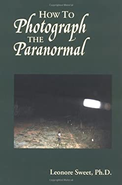 How to Photograph the Paranormal 9781571744111
