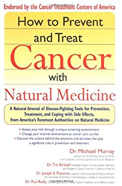 How to Prevent and Treat Cancer with Natural Medicine 9781573222228