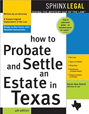 How to Probate&settle an Estate in Texas, 4e How to Probate&settle an Estate in Texas, 4e 9781572484962