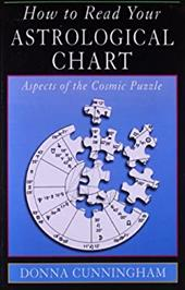 How to Read Your Astrological Chart: Aspects of the Cosmic Puzzle 7123291