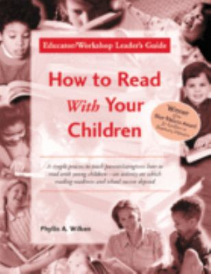 How to Read with Your Children: Educator/Workshop Leader's Guide