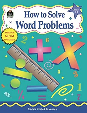 How to Solve Word Problems, Grades 3-4 9781576904831
