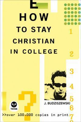 How to Stay Christian in College 9781576835104