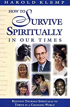 How to Survive Spirituality in Our Times: Reinvent Yourself Spiritually to Thrive in a Changing World