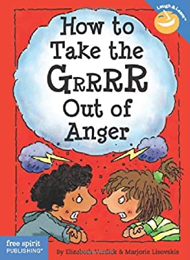 How to Take the Grrrr Out of Anger 9781575421179