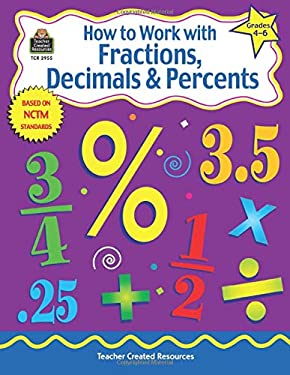 How to Work with Fractions, Decimals & Percents: Grades 4-6