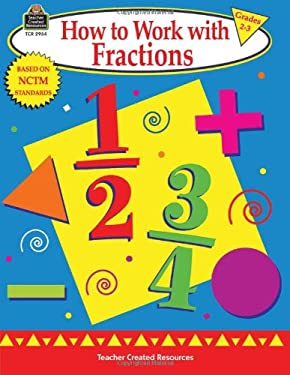 How to Work with Fractions, Grades 2-3 9781576909546