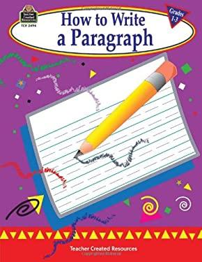 How to Write a Paragraph, Grades 1-3 9781576904947