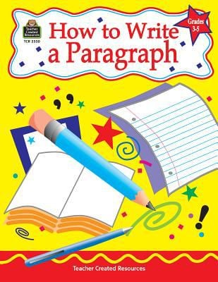 How to Write a Paragraph, Grades 3-5 9781576903308