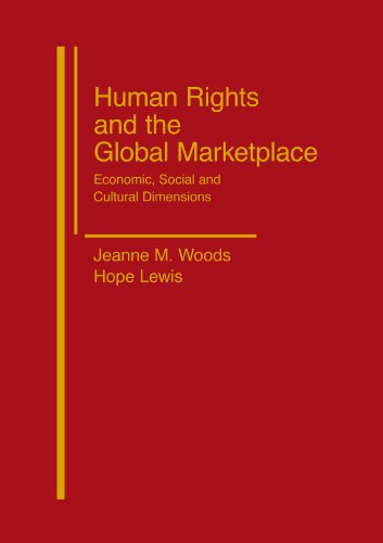 Human Rights and the Global Marketplace: Economic, Social, and Cultural Dimensions 9781571052742