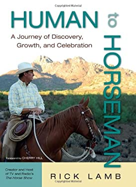 Human to Horseman: A Journey of Discovery, Growth, and Celebration 9781570763946
