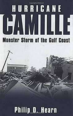 Hurricane Camille: Monster Storm of the Gulf Coast 9781578066551