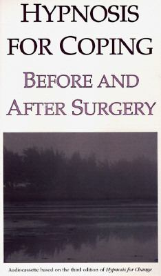 Hypnosis for Coping Before and After Surgery 9781572240919