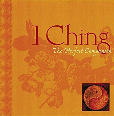 I Ching: The Perfect Companion 9781579123369