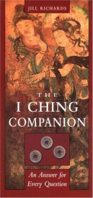 I Ching Companion: An Answer to Every Question 9781578631308