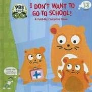 I Don't Want to Go to School!: A Fold-Out Surprise Book 9781577913139