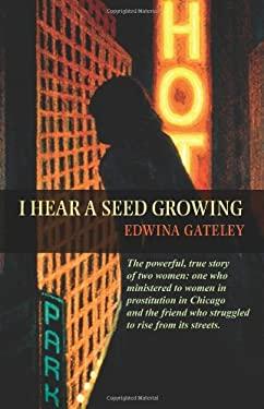 I Hear a Seed Growing 9781570759000