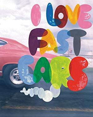 I Love Fast Cars 9781576870594