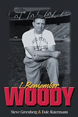 I Remember Woody: Recollections of the Man They Called Coach Hayes 9781572439146