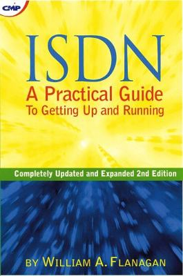 ISDN: A Practical Guide to Getting Up and Running 9781578200481