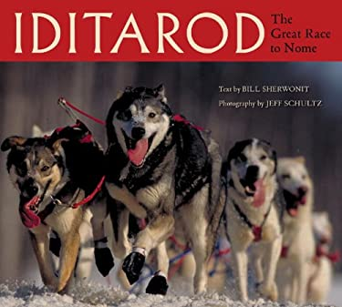 Iditarod: The Great Race to Nome 9781570612916