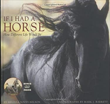 If I Had a Horse: How Different Life Would Be [With DVD] 9781572238848