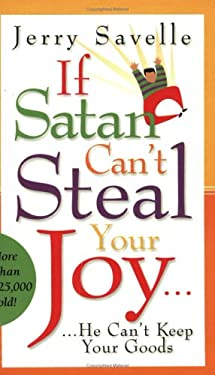 If Satan Can't Steal Your Joy...: He Can't Keep Your Goods! 9781577944645