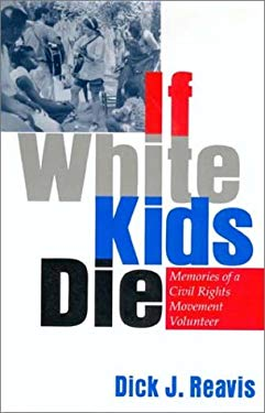 If White Kids Die: Memories of a Civil Rights Movement Volunteer 9781574411294