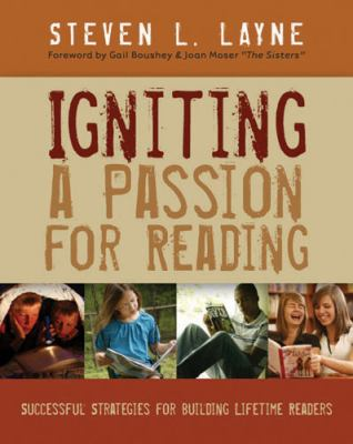 Igniting a Passion for Reading: Successful Strategies for Building Lifetime Readers 9781571103857