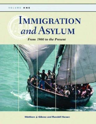 Immigration and Asylum: From 1900 to the Present 9781576077962
