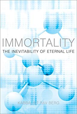 Immortality: The Inevitability of Eternal Life 9781571895707