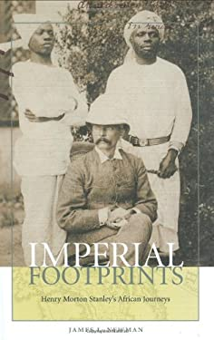 Imperial Footprints: Henry Morton Stanley's African Journeys 9781574885972