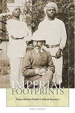 Imperial Footprints: Henry Morton Stanley's African Journeys 9781574887235