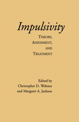 Impulsivity: Theory, Assessment, and Treatment 9781572302259