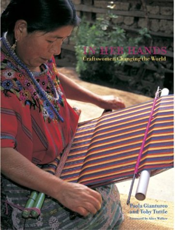 In Her Hands: Craftswomen Changing the World 9781576871843