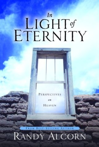 In Light of Eternity: Perspectives on Heaven 9781578562992