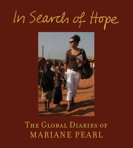 In Search of Hope: The Global Diaries of Mariane Pearl 9781576874226